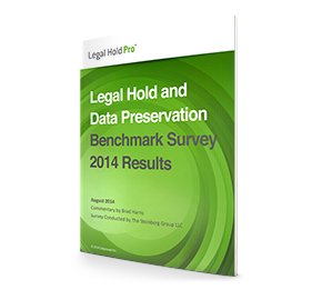 2014 Legal Hold and Data Preservation Benchmark Survey Report