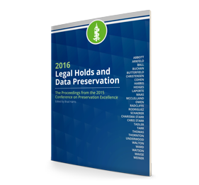 2016 Legal Holds and Data Preservation PREX15 Proceedings