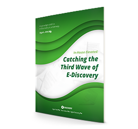 In-House Elevated Series: Catching the Third Wave of E-Discovery