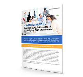 Whitepaper: 4 CONSIDERATIONS For Managing E-Discovery In A Changing Tech Environment