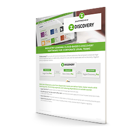Z-Discovery can modernize your ediscovery approach. Download Data Sheet for More Information.