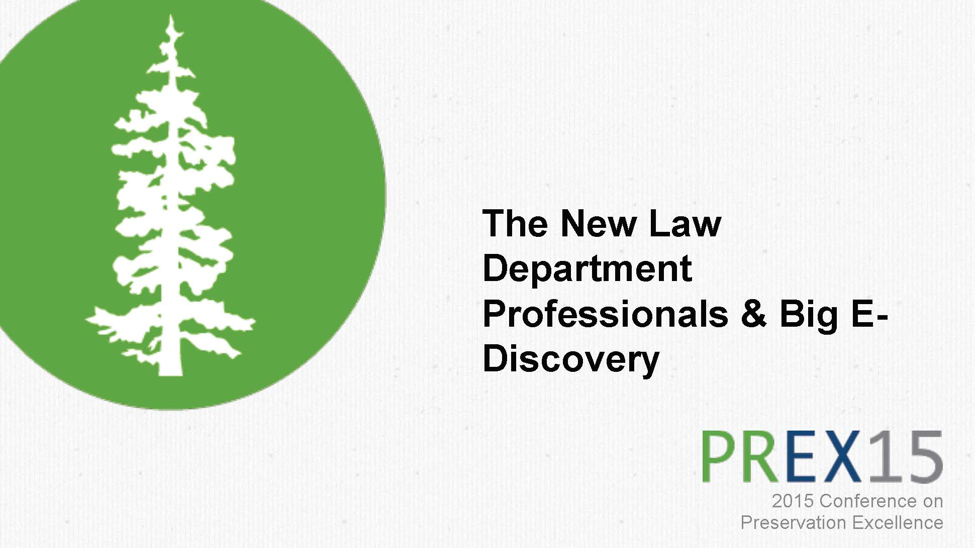 Session 3B: The New Law Department Professionals and Big E-Discovery