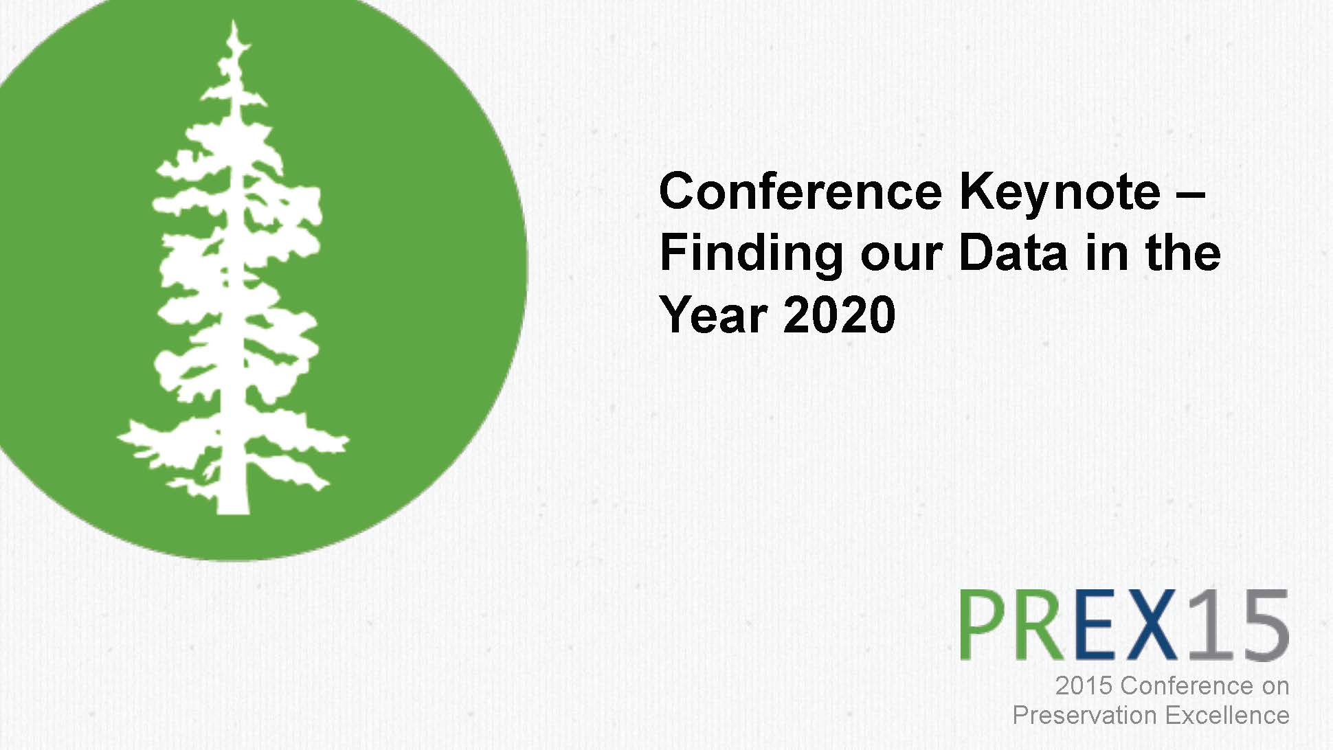 Finding Our Data in the Year 2020 – Conference Keynote