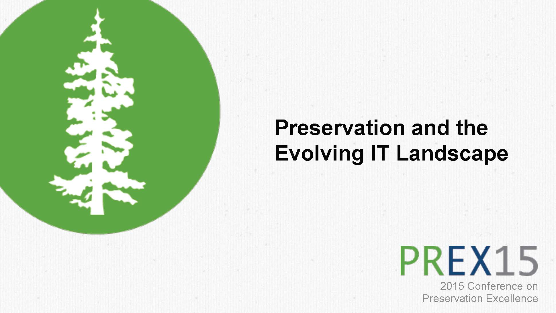 Preservation and the Evolving IT Landscape