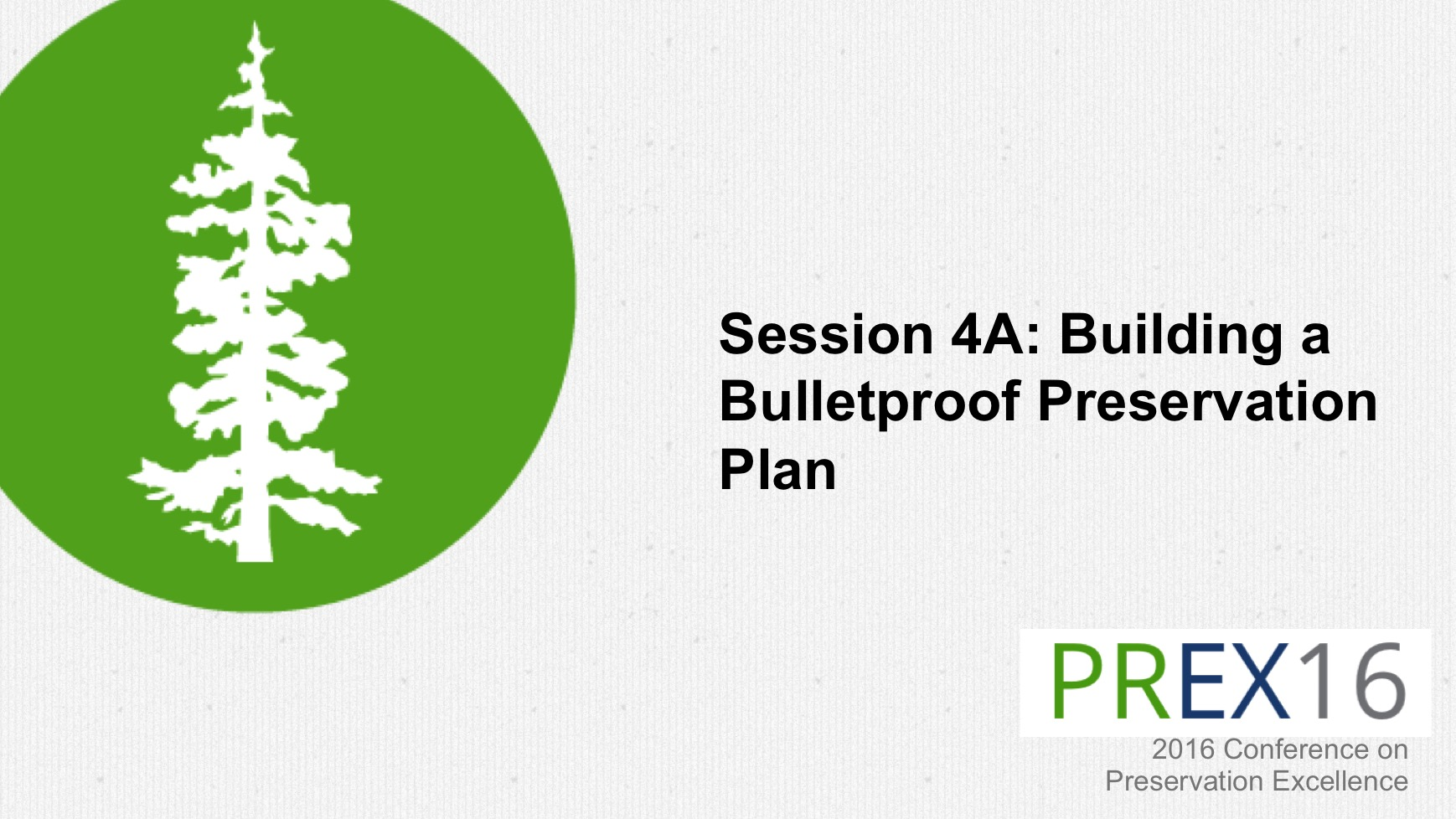 Session 4A: Building a Bullet-Proof Preservation Plan