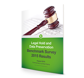2015 Legal Hold and Data Preservation Benchmark Survey Report
