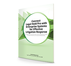 Whitepaper: Connect Legal Hold Pro with Enterprise Systems for Effective Litigation Response