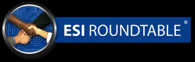 ESI Roundtable