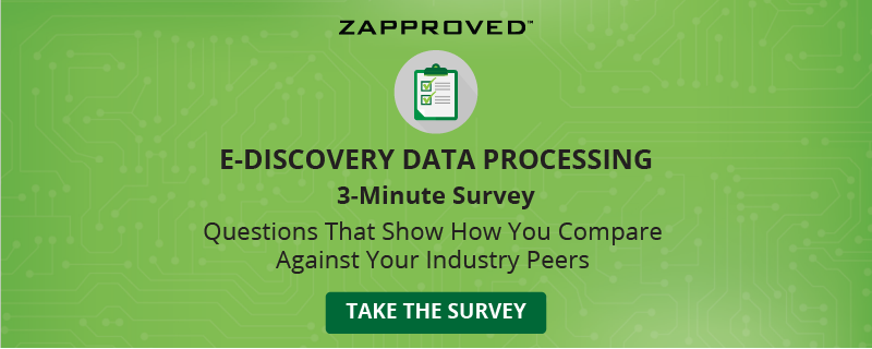 E-Discovery Data Processing Benchmark Survey by Zapproved
