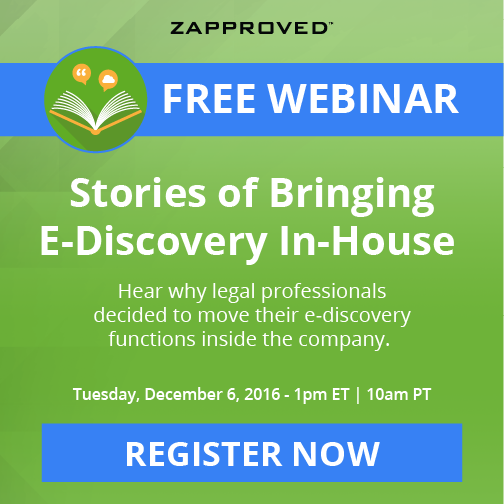 Zapproved Webinar Stories of Bringing E-Discovery In-house