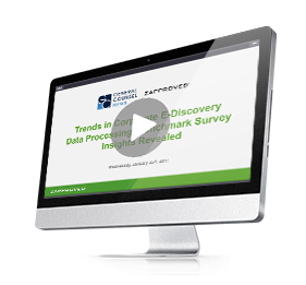 On-Demand Webinar: Survey Results Revealed: Trends in Corporate E-Discovery Data Processing by Zapproved