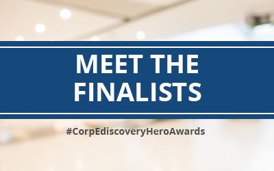 Meet the Corporate Ediscovery Hero Awards Finalists