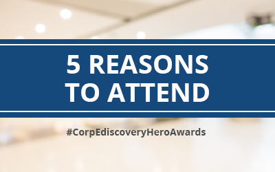 5 reasons why you should attend the Corporate E-Discovery Hero Awards