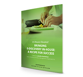 In-House Elevated: Bringing E-Discovery In House – A Recipe for Success