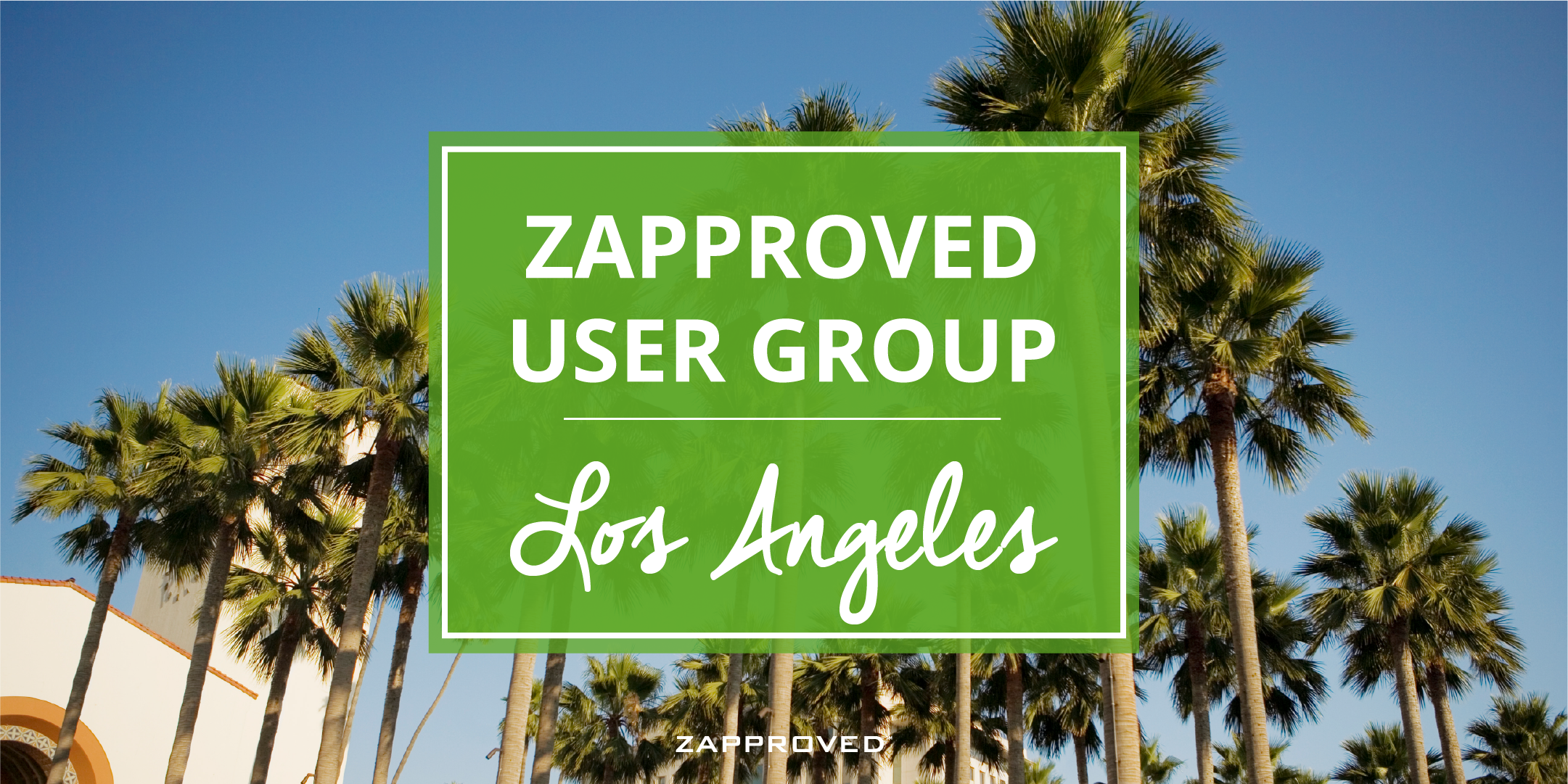 Zapproved User Group Meeting – Los Angeles, CA
