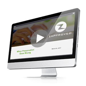 On-Demand Webinar by Zapproved: When Data Preservation Goes Wrong