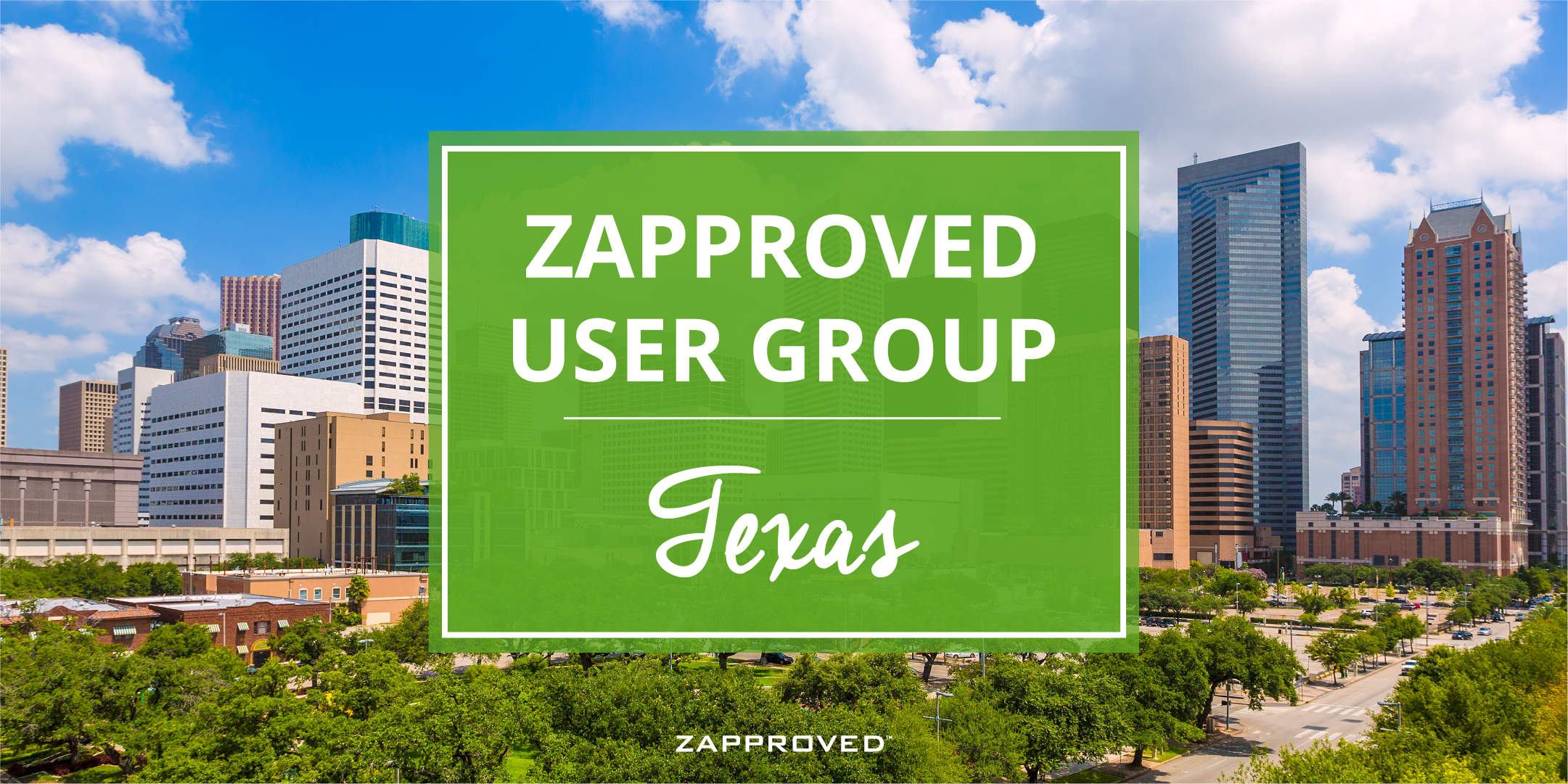 Zapproved User Group Meeting – Houston, TX