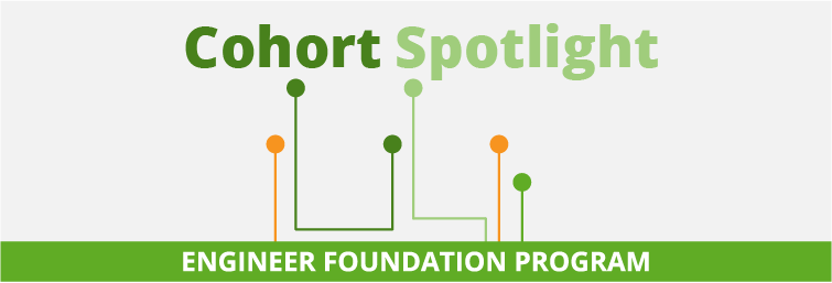 Engineer Foundation Program Video Spotlight – Cohort #2