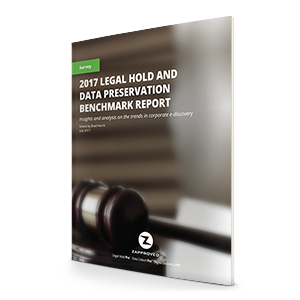 Get the 2017 Legal Hold and Data Preservation Benchmark Report for insights on corporate e-discovery trends and best practices.