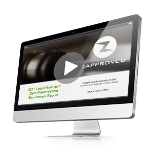 Zapproved On-Webinar_Survey_2017 Legal Hold Benchmark Survey Report