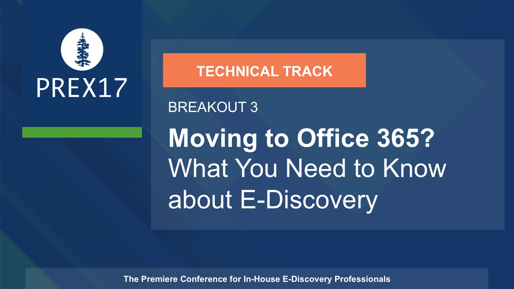 (Breakout 3 - Technical) Moving to Office 365? What You Need to Know about E-Discovery