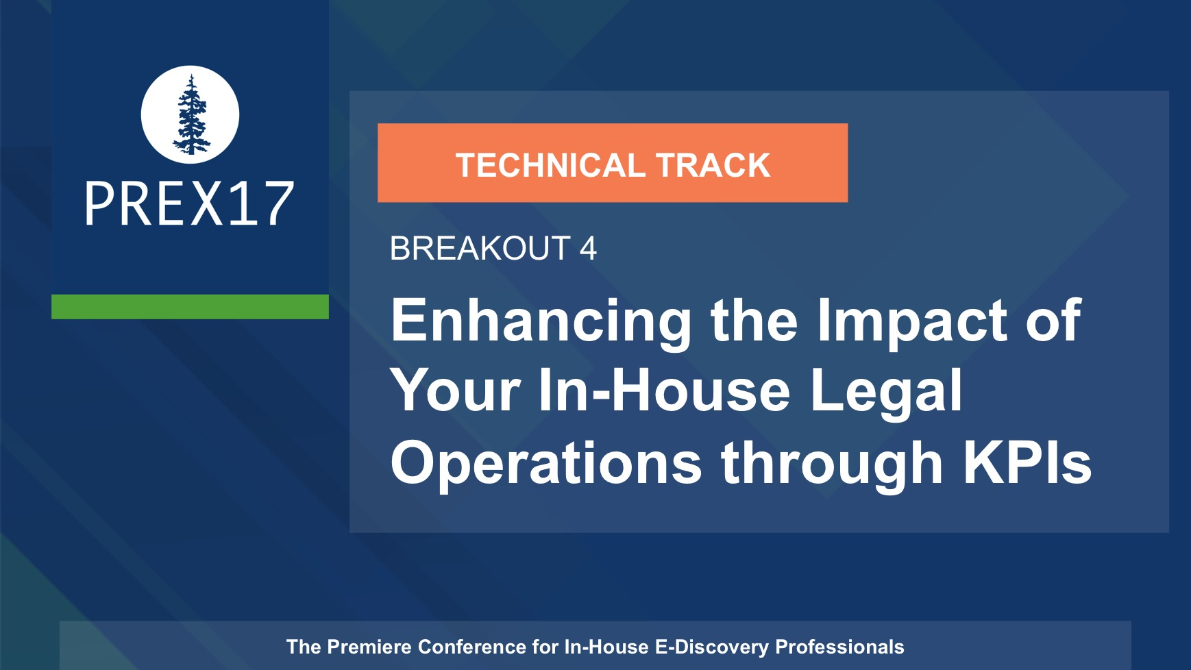 (Breakout 4 - Technical) Enhancing the Impact of Your In-House Legal Operations through KPIs