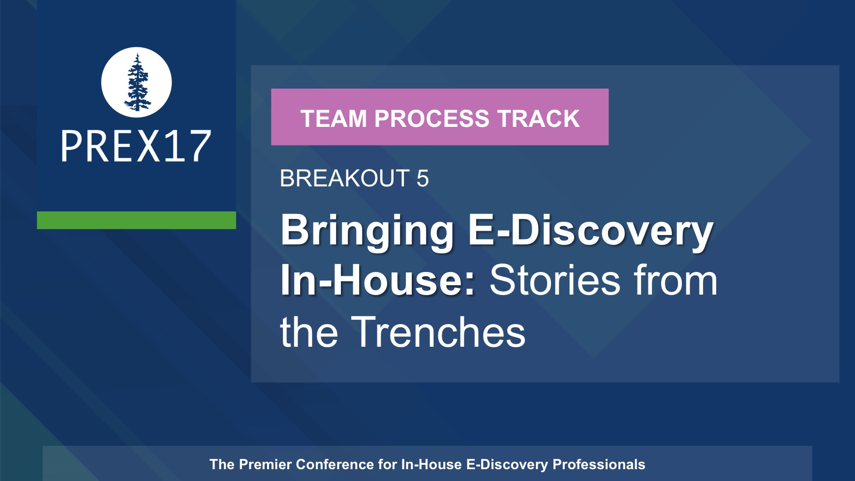 (Breakout 5 - Team Process) Bringing E-Discovery In-House: Stories from the Trenches