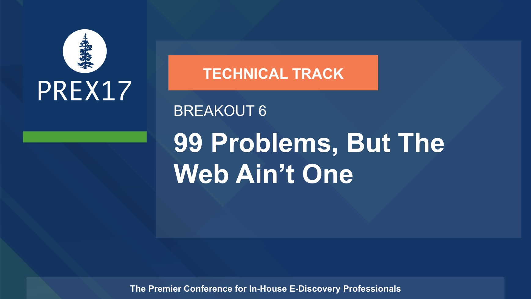 (Breakout 6 - Technical) 99 Problems, But The Web Ain't One