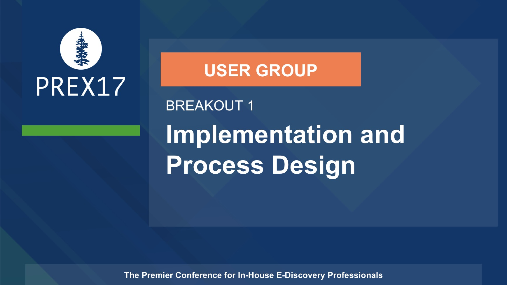 USER GROUP (Breakout 1) Implementation and Process Design
