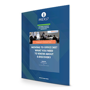 Moving to Office 365? What You Need to Know About Ediscovery