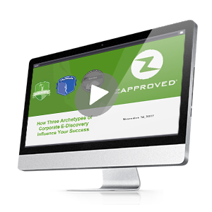 On-Demand Webinar: The Three Archetypes of Corporate E-Discovery