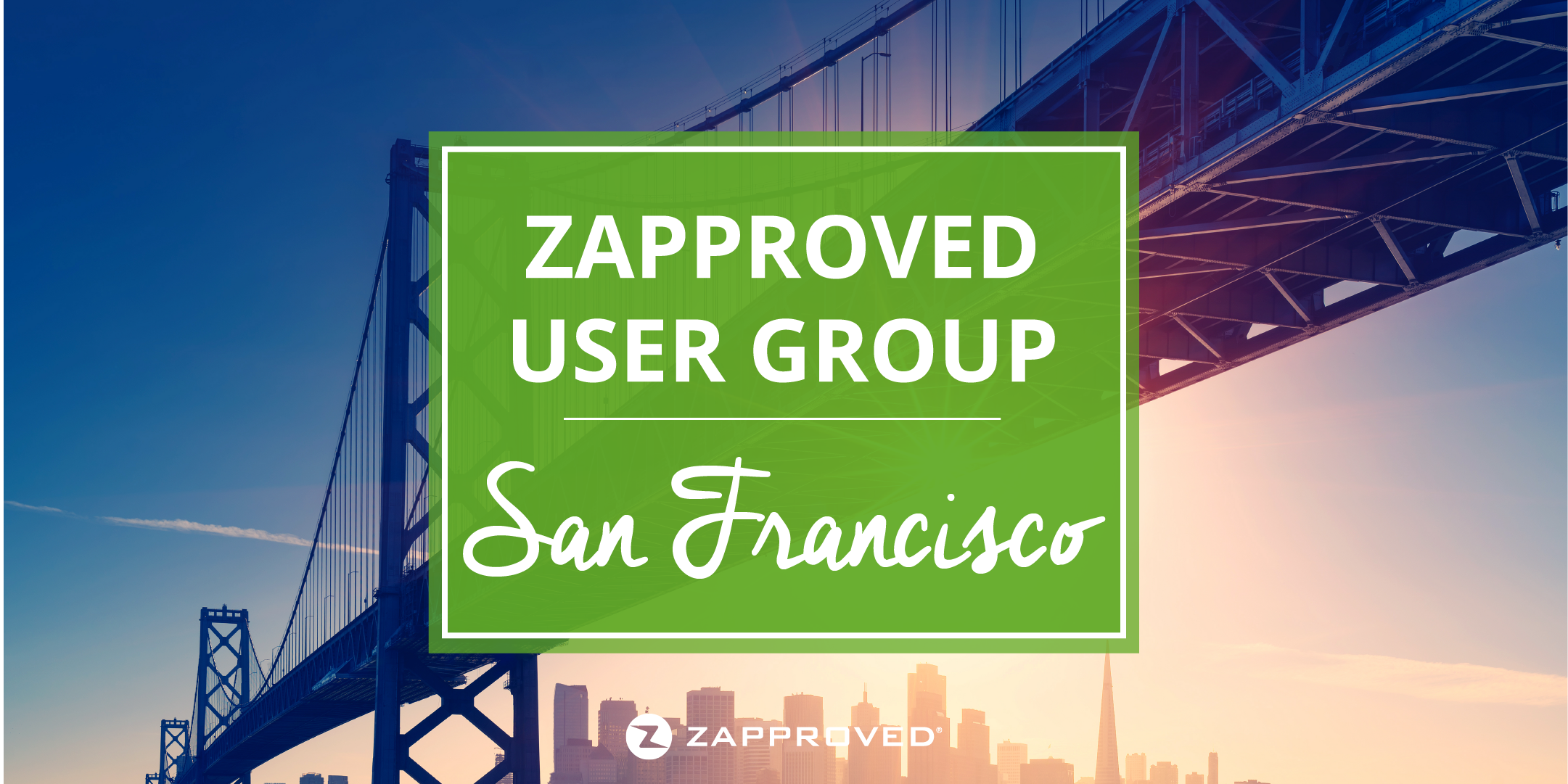 Zapproved User Group | March 2018 in San Francisco