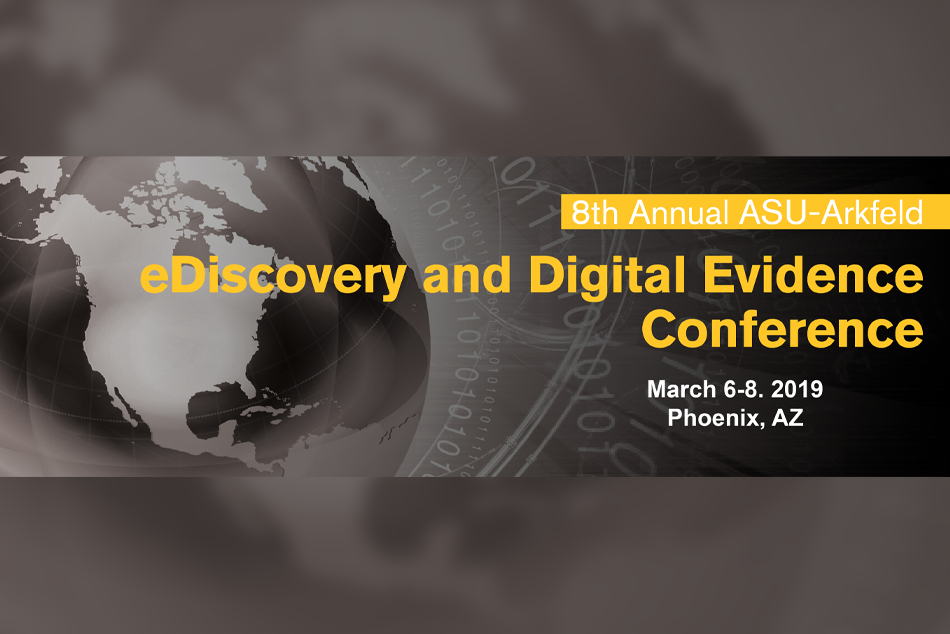 ASU Arkfeld Ediscovery and Digital Evidence Conference 2019 banner
