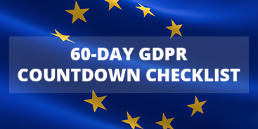 Ready for the GDPR? Our 60-day countdown checklist can help