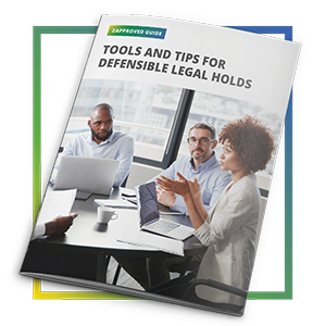 Tools and Tips For Defensible Legal Holds