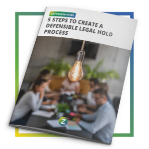 Guide - 5 Steps to Create a Defensible Legal Hold Process