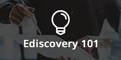 Ediscovery 101