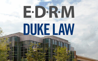 Notes from Duke Law School's Annual EDRM Workshop