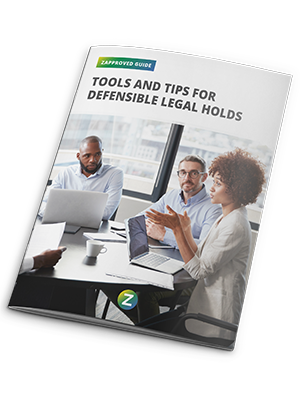 Tools and Tips For Defensible Legal Holds Guide
