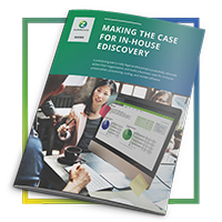 Learn more about moving ediscovery in-house with our Making the Case guide!