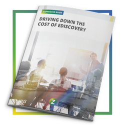 Learn about other opportunities to reduce costs with our guide to Driving Down the Cost of Ediscovery.