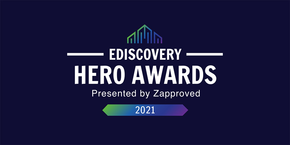 Ediscovery Hero Awards 2021 by Zapproved