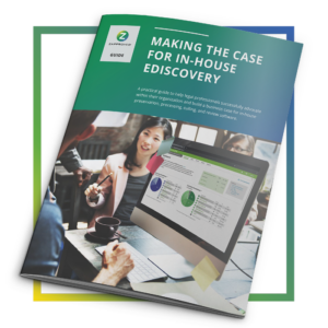Guide: Making the Case for In-House Ediscovery